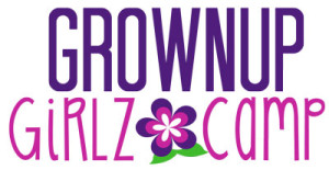 Grownup Girlz Camp